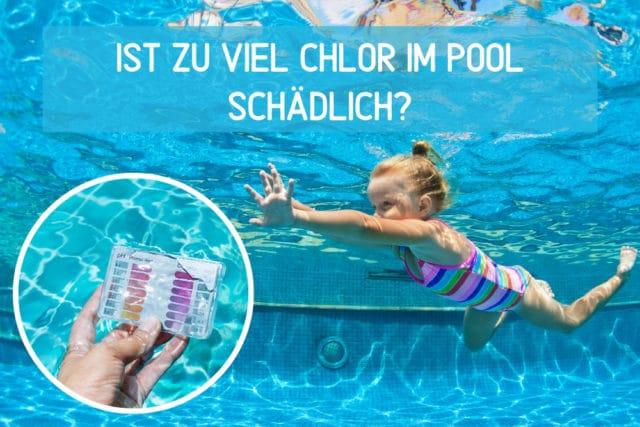 Zu viel Chlor Pool schädlich