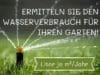 Wasserverbrauch im Garten