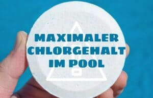 Maximaler Chlorgehalt im Pool