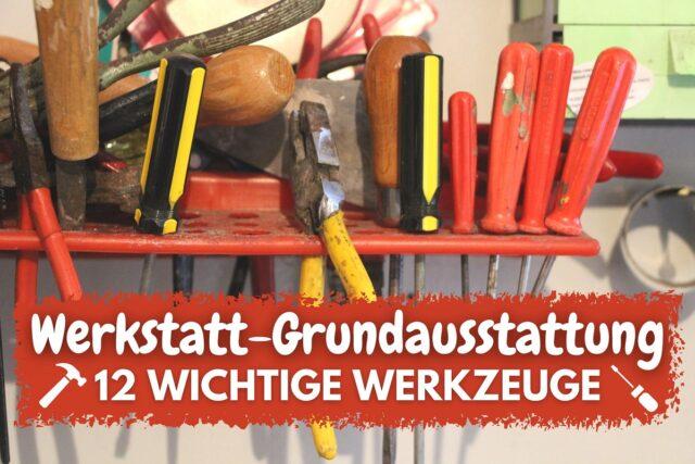 Werkstatt-Grundausstattung - Verschiedene Werkzeuge